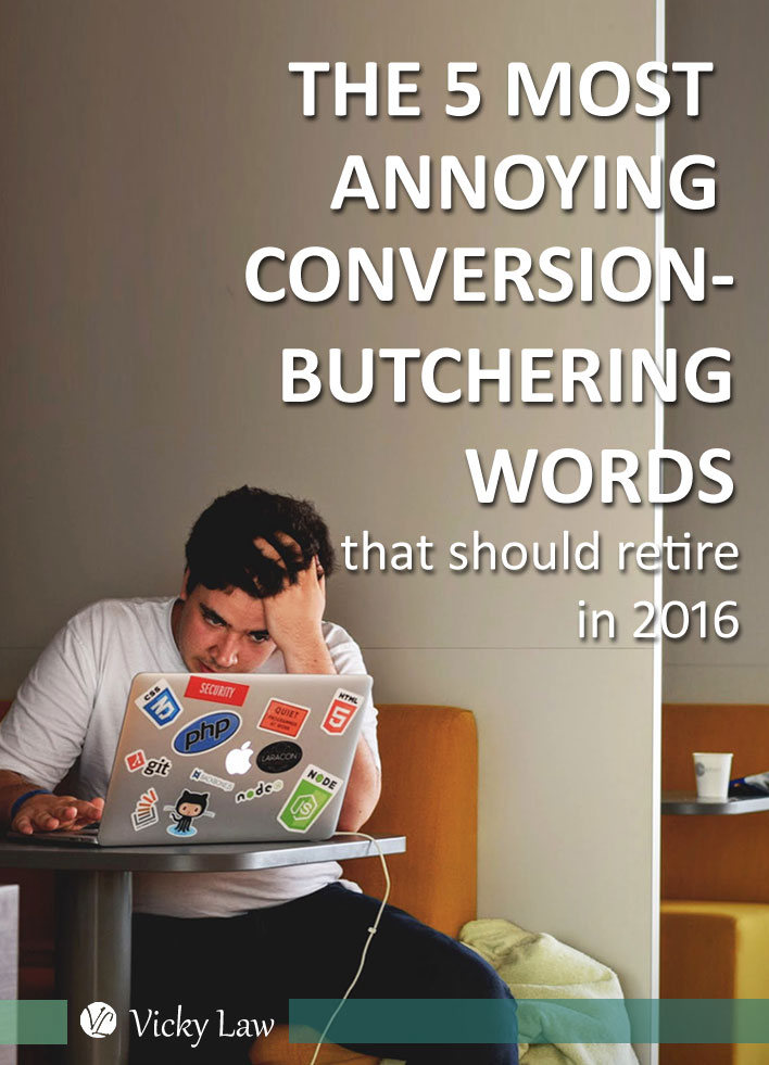 The 5 Most Annoying Conversion-Butchering Words that Should Retire in 2016
